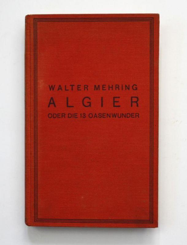Algier oder Die 13 Oasenwunder. Erste Ausgabe.