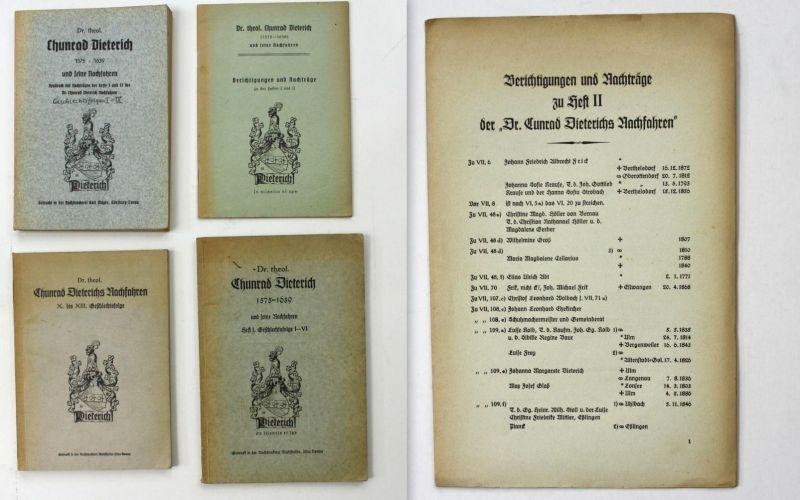 Dr. theol. Chunrad Dieterich, 1575-1639, und seine Nachfahren. Neudruck mit Nachträgen der Heft I und II der C