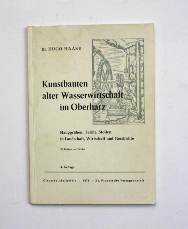 Kunstbauen alter Wasserwirtschaft im Oberharz. Hanggräben, Teiche, Stollen in Landschaft, Wirtschaft und Gesch