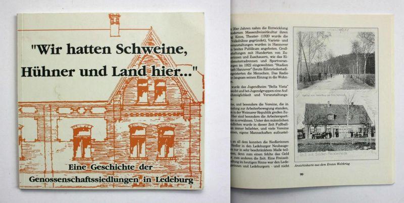 Wir hatten Schweine, Hühner und Land hier.... Eine Geschichte der Genossenschaftssiedlungen in Ledeburg.