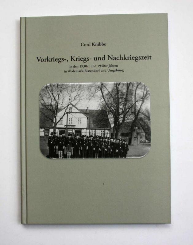 Vorkriegs-, Kriegs- und Nachkriegszeit in den 1930er und 1940er Jahren in Wedemark-Bissendorf und Umgebung. 1.