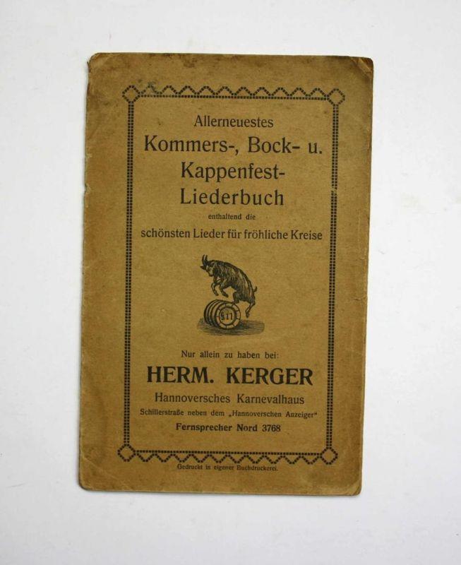 Allerneuestes Kommers-, Bock- u. Kappenfest-Liederbuch enthaltend die schönsten Lieder für fröhliche Kreise.