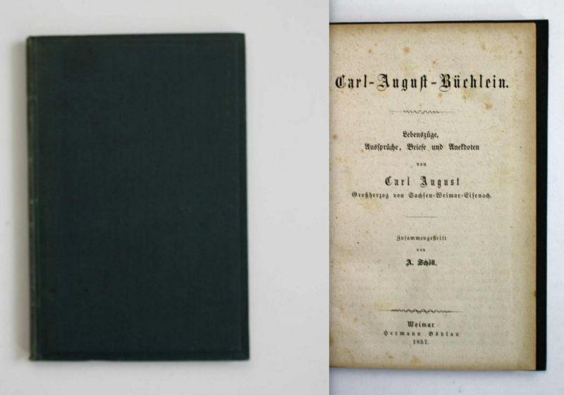 Carl-August-Büchlein. Lebenszüge, Aussprüche, Briefe und Anekdoten.