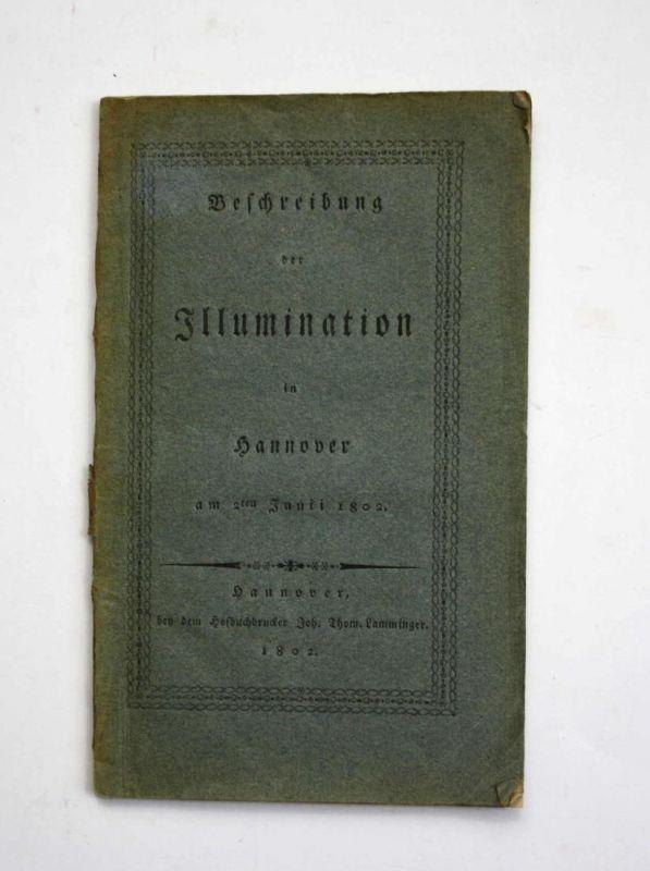 Beschreibung der Illumination in Hannover am 2ten Junii 1802.