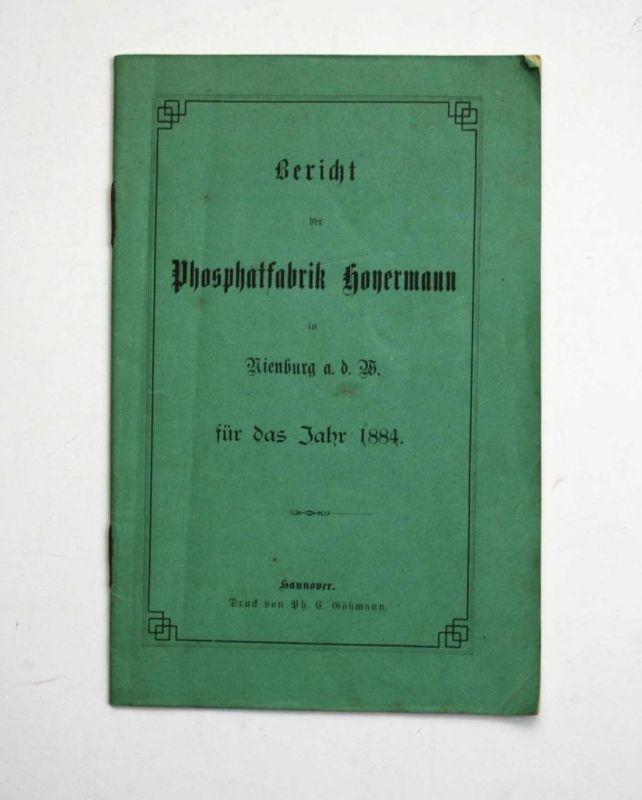 Bericht der Phosphatfabrik Hoyermann in Nienburg a.d. W. für das Jahr 1884.