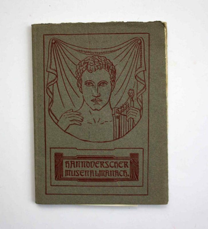 Hannoverscher Musenalmanach für das Jahr 1905. Herausgegeben im Auftrage des Literarisch-Philosophischen Verei