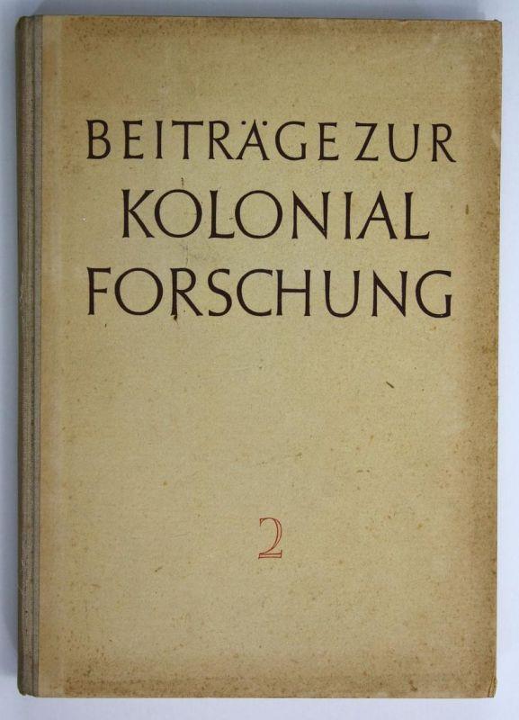 Beiträge zur Kolonialforschung. Band 2.