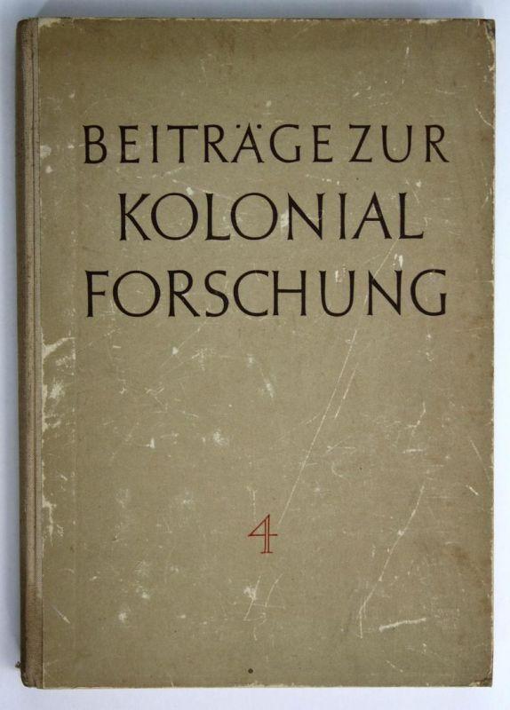 Beiträge zur Kolonialforschung. Band 4.