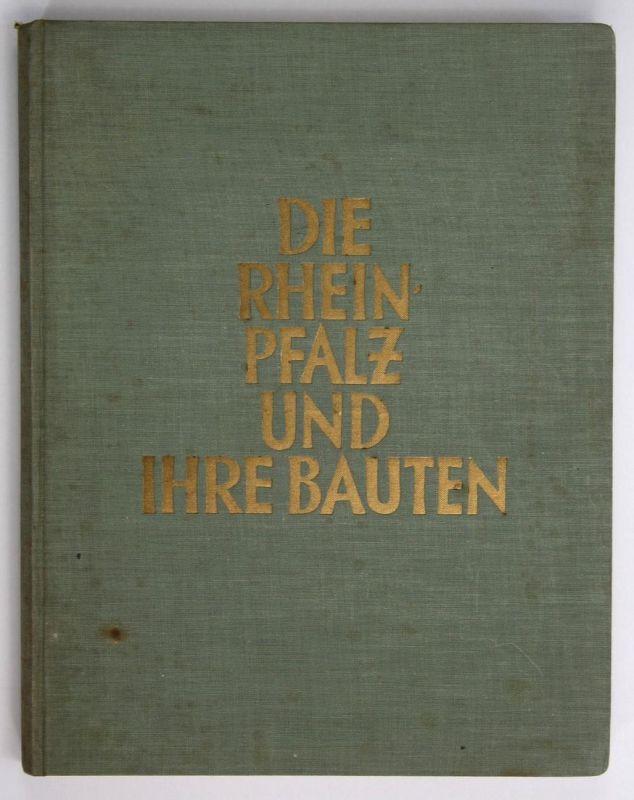 Die Rheinpflaz und ihre Bauten. Festschrift des Pfälzischen Architekten- und Ingenieurvereins zum deutschen Ar