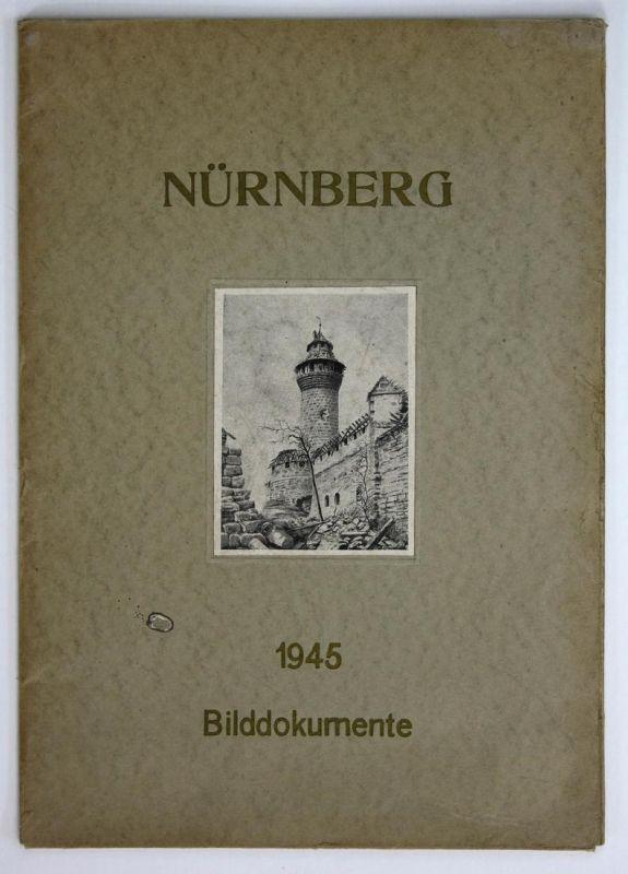 Nürnberg. 1945 Bilddokumente.