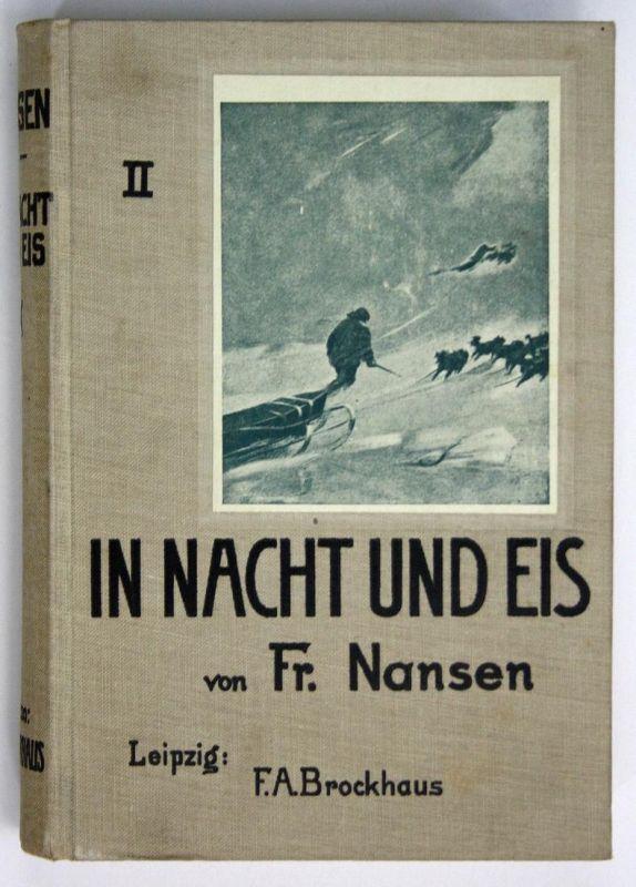 Im Nacht und Eis. Die Norwegische Polarexpedition 1893-1896. Zweiter Band. Fünfte Auflage.