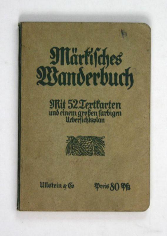 Märkisches Wanderbuch. Ausflüge rund um Berlin und nach den schönsten Punkten der Mark.