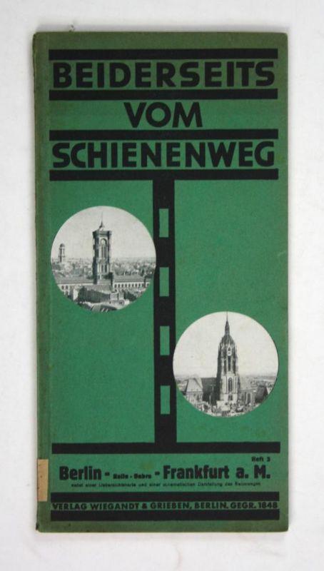 Beiderseits vom Schienenweg. - Berlin - Halle-Bebra - Frankfurt a. M. - Heft 3 - 2. vermehrte und verbesserte