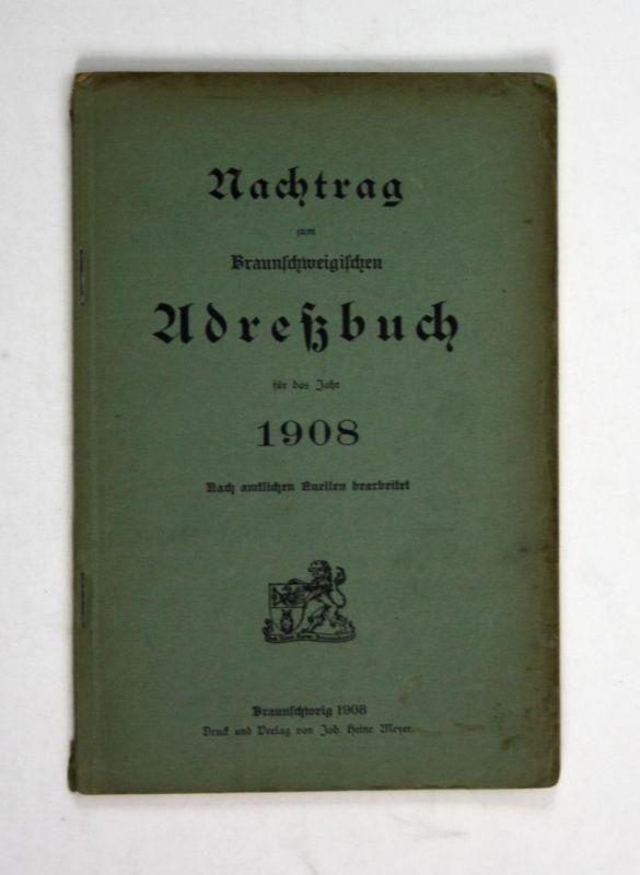 Nachtrag zum Braunschweigischen Adreßbuch für das Jahr 1908.
