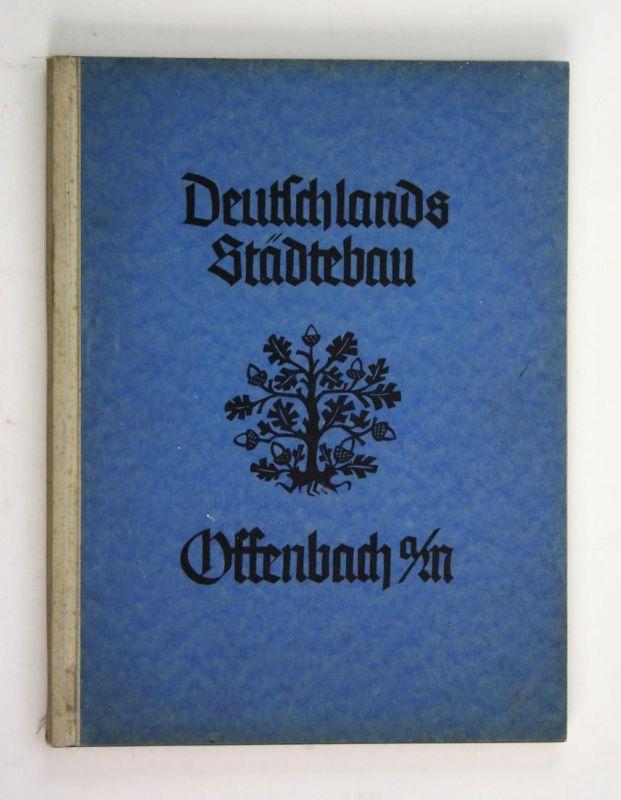 Deutschlands Städtebau - Offenbach am Main. - bearbeitet von Otto Sander, Stadtbaudirektor.