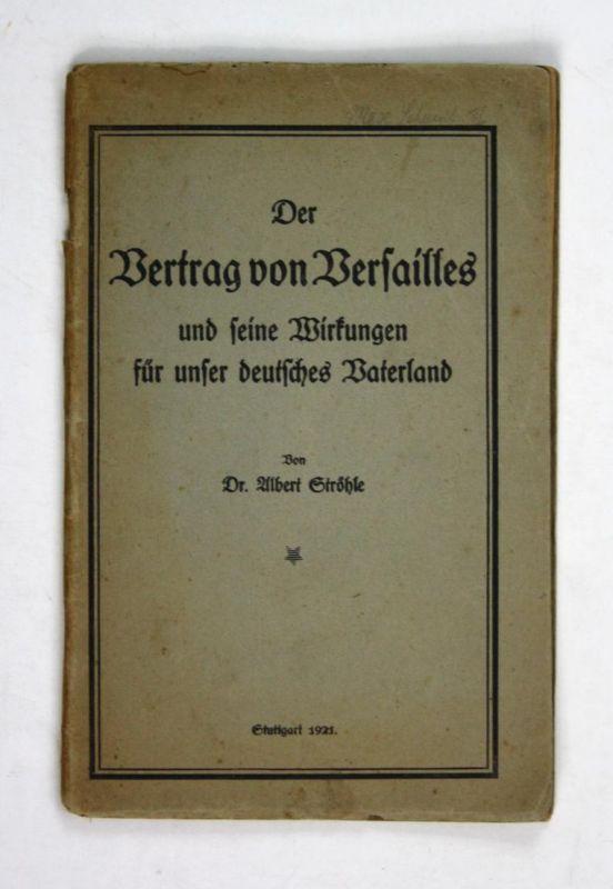 Der Vertrag von Versailles und seine Wirkungen für unser deutsches Vaterland.