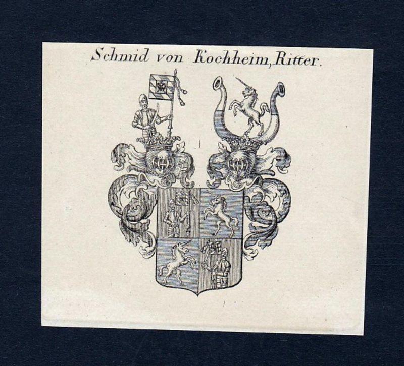 Schmid von Kochheim, Ritter - Schmid Schmidt Kochheim Wappen Adel coat of arms heraldry Heraldik Kupferstich e