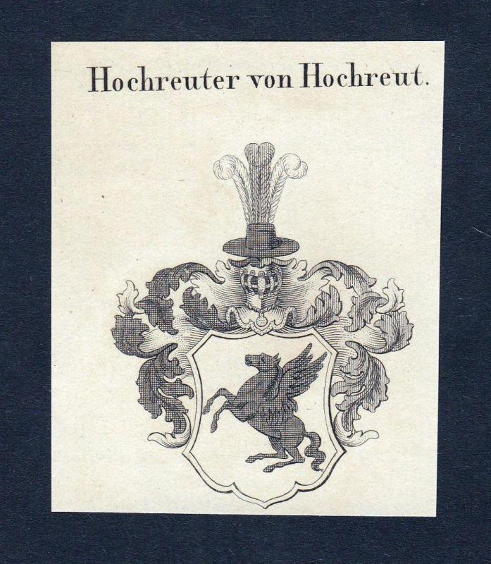 Hochreuter von Hochreut - Hochreuter Hochreut Höfer Wappen Adel coat of arms heraldry Heraldik Kupferstich eng