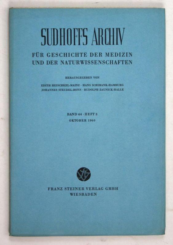Sudhoffs Archiv für Geschichte der Medizin und der Naturwissenschaften. - Band 44 - Heft 3 - Oktober 1960.
