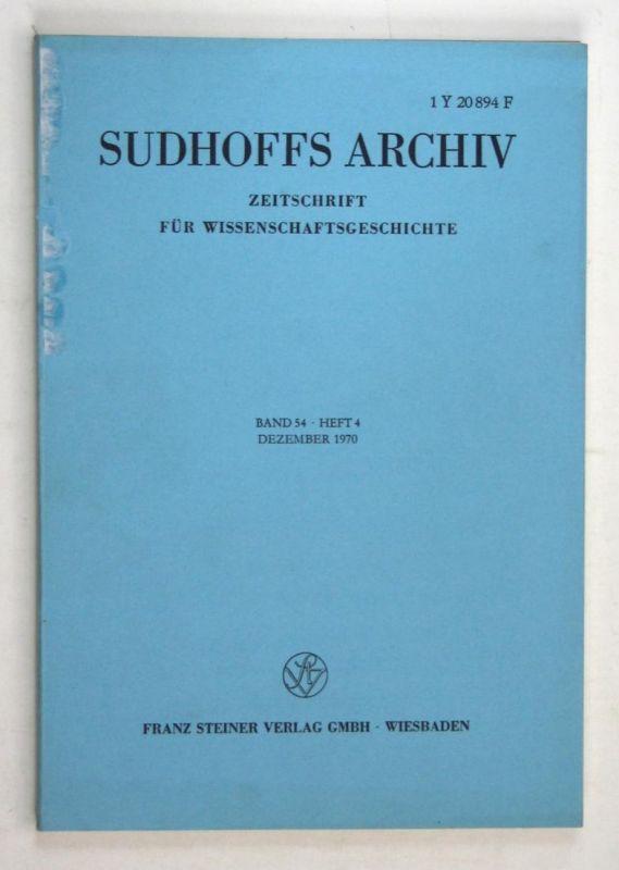 Sudhoffs Archiv für Geschichte der Medizin und der Naturwissenschaften. - Band 54 - Heft 4 - Dezember 1970.