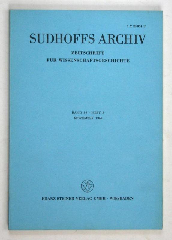 Sudhoffs Archiv für Geschichte der Medizin und der Naturwissenschaften. - Band 53 - Heft 3 - November 1969.