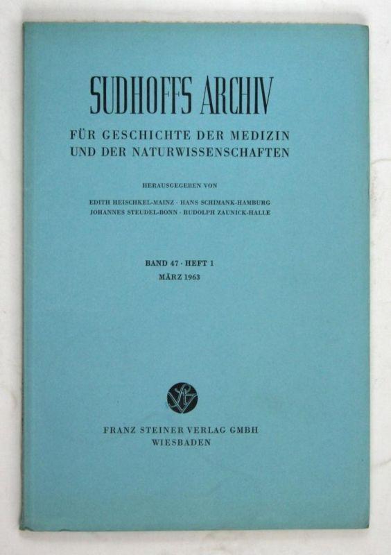 Sudhoffs Archiv für Geschichte der Medizin und der Naturwissenschaften. - Band 47 - Heft 1 - März 1963.