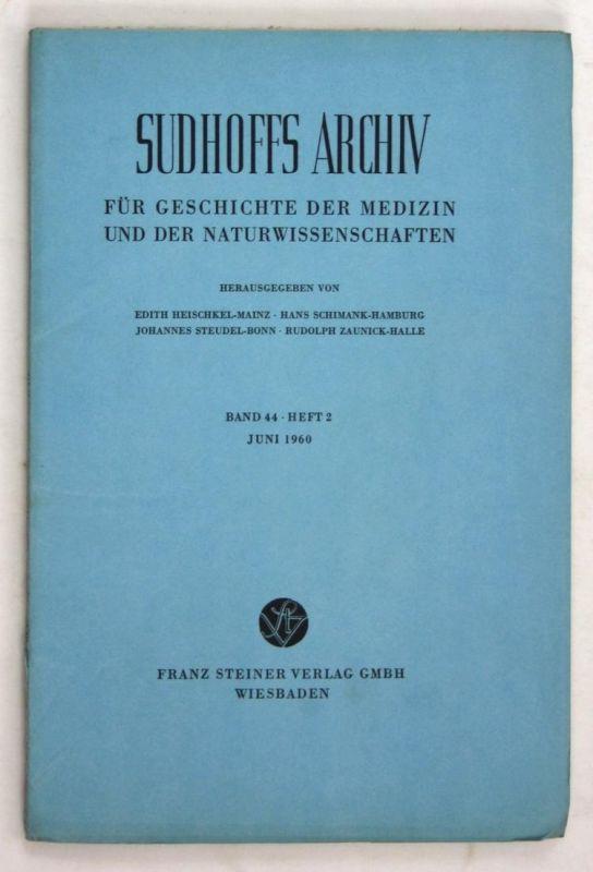 Sudhoffs Archiv für Geschichte der Medizin und der Naturwissenschaften. - Band 44 - Heft 2 - Juni 1960.