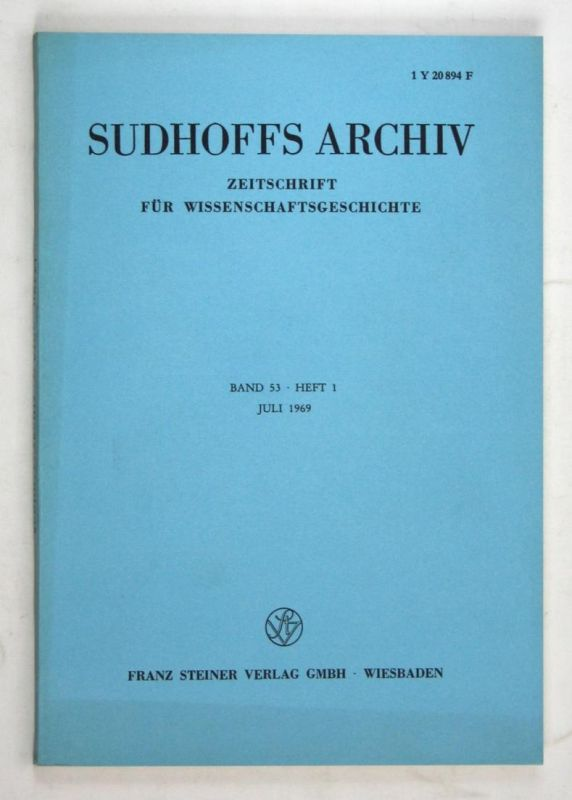 Sudhoffs Archiv für Geschichte der Medizin und der Naturwissenschaften. - Band 53 - Heft 1 - Juli 1969.