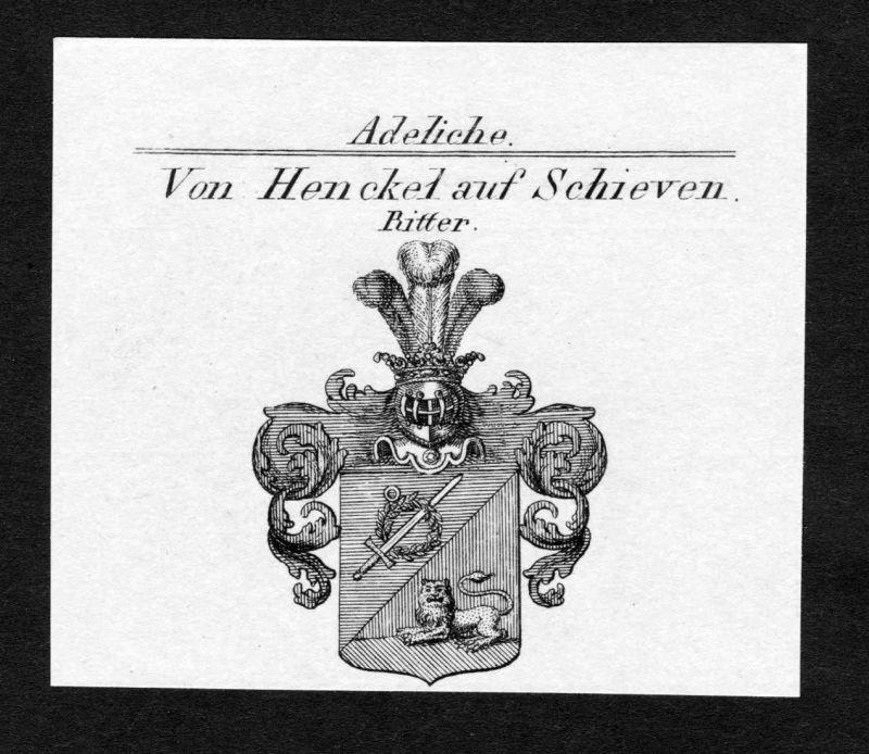 Von Henckel auf Schieven, Ritter - Henckel auf Schieven Wappen Adel coat of arms Kupferstich antique print her