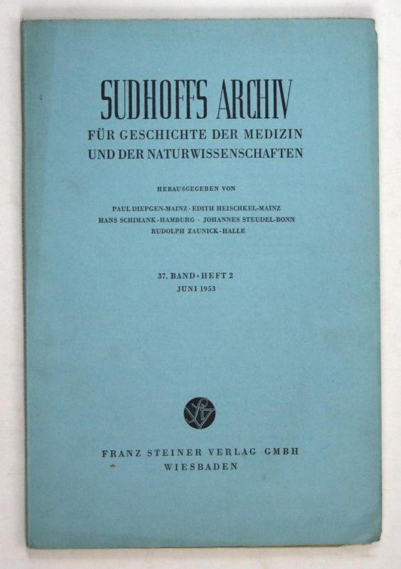 Sudhoffs Archiv für Geschichte der Medizin und der Naturwissenschaften. - Band 37 - Heft 2 - Juni 1953.