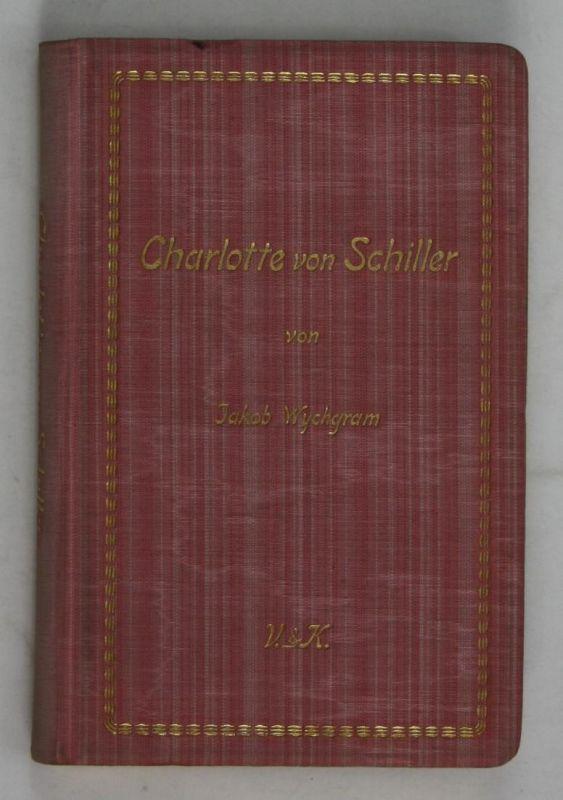 Charlotte von Schiller - VI. Band - Frauenleben.