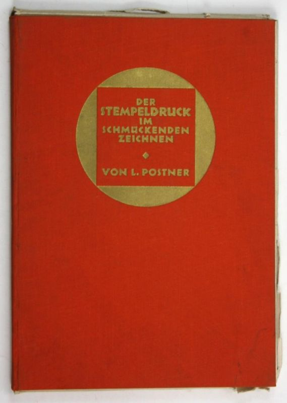 Der Stempeldruck und seine praktische Verwendung im schmückenden Zeichnen. 1.-5. Auflage.