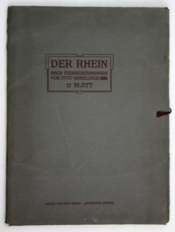 Der Rhein. - Nach Federzeichnungen von Otto Ubbelohde. - 12 Blatt.