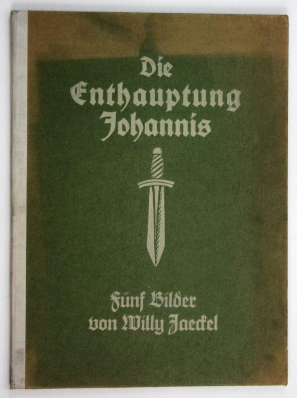 Die Enthauptung Johannis.