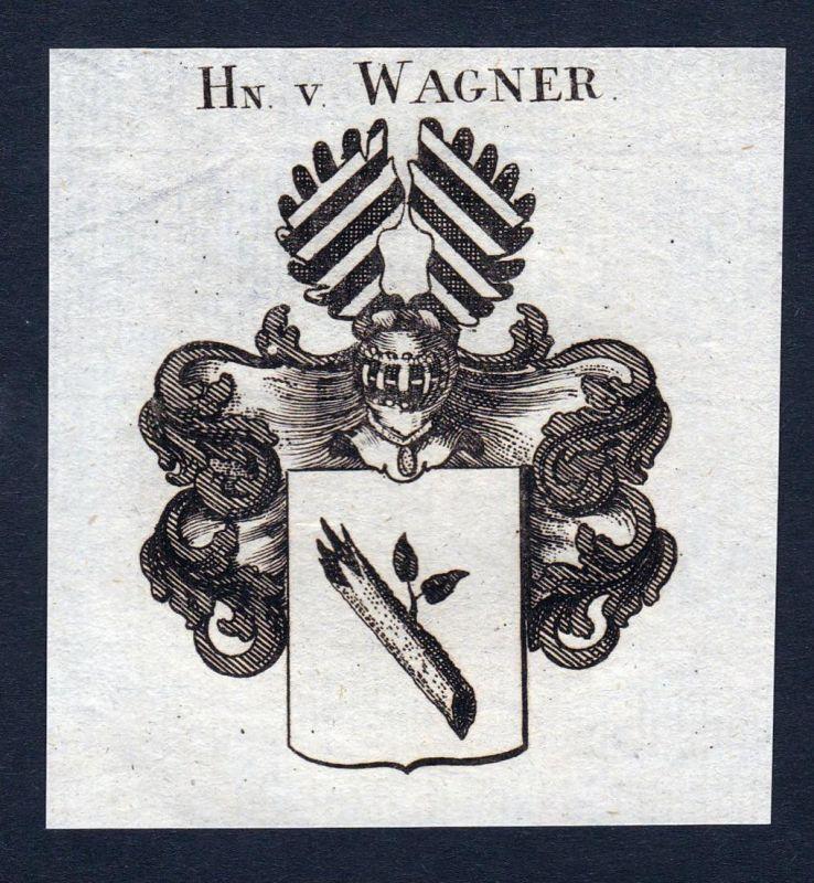 Hn. v. Wagner - Wagner Deutschland Wappen Adel coat of arms heraldry Heraldik Kupferstich engraving
