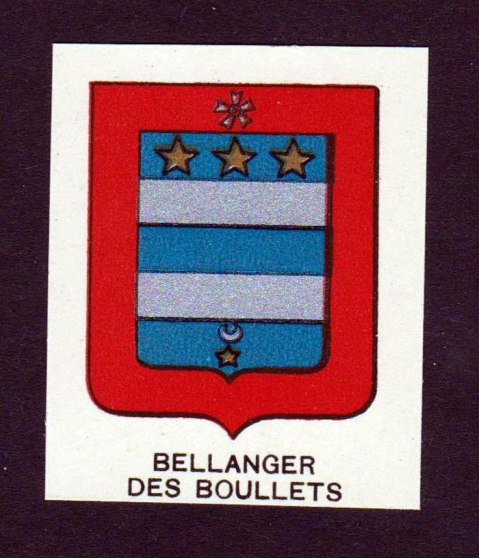 Bellanger des Boullets - Bellanger des Boullets Boulets Wappen Adel coat of arms heraldry Lithographie antique