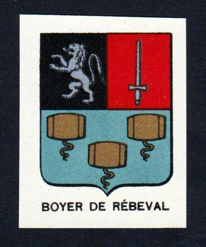 Boyer de Rebeval - Boyer de Rebeval Wappen Adel coat of arms heraldry Lithographie antique print blason