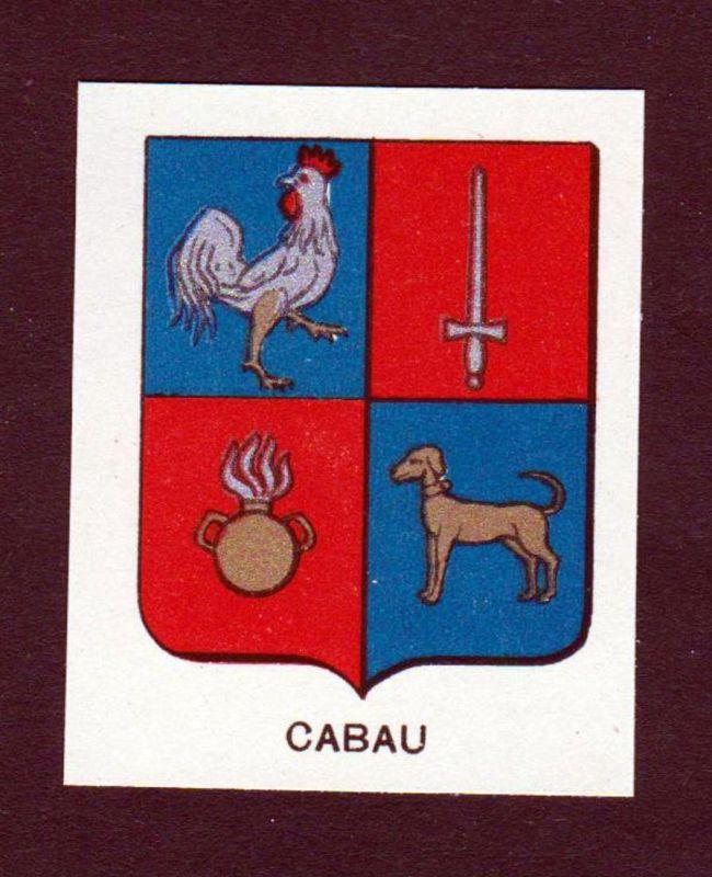 Cabau - Cabau Wappen Adel coat of arms heraldry Lithographie antique print blason