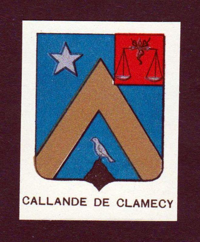 Callande de Clamecy - Callande de Clamecy Wappen Adel coat of arms heraldry Lithographie antique print blason