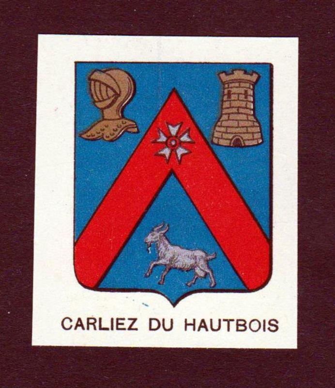 Carliez du Hautbois - Carliez du Hautbois Wappen Adel coat of arms heraldry Lithographie antique print blason