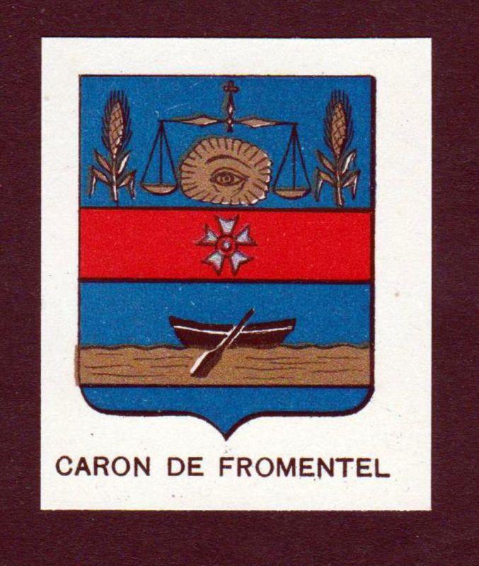 Caron de Fromentel - Caron de Fromentel Wappen Adel coat of arms heraldry Lithographie antique print blason