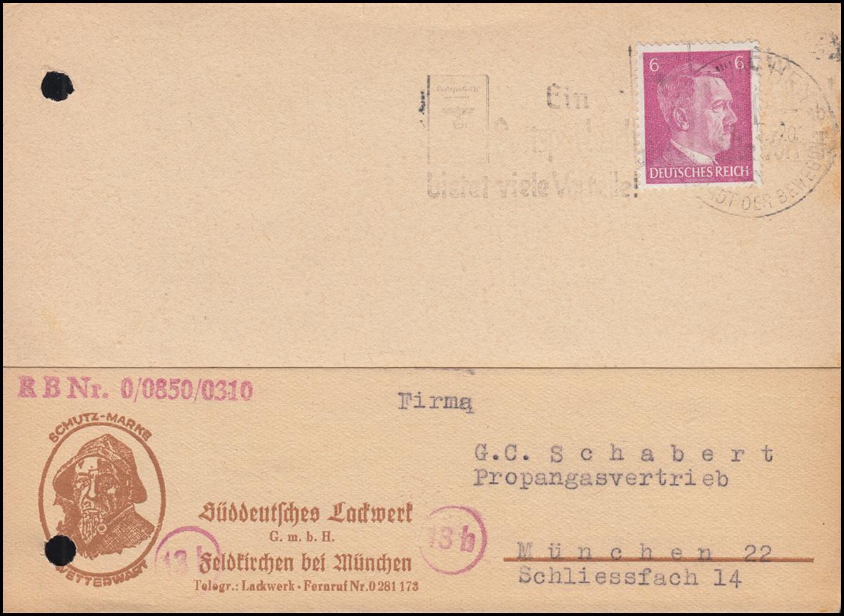 785 Freimarke 6 Pf. auf Postkarte Lackwerk Feldkirchen 13b MÜNCHEN 24.1.45