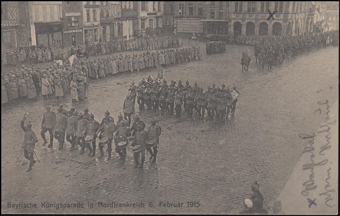 AK Bayrische Königsparade in Nordfrankreich am 6.2.15 als Feldpost 8.5.15