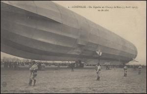Franz. Ansichtskarte Luftschiff Zeppelin landet bei Lunéville, 5.4.1913 Metz