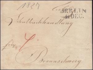 Preußen Vorphilatelie Brief Zweizeiler BERLIN 11.12.1827 n. Braunschweig 13.12.