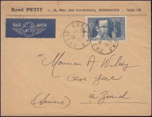 339 Louis Pasteur als EF auf Luftpost-Brief SOISSONS 5.10.1938 nach Zürich