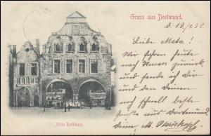 Ansichtskarte Gruss aus DORTMUND: Altes Rathaus, 19.3.1898 nach SCHWERTE 19.3.98