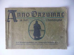 Anno Dazumal in der Champagne Erinnerungsblätter Erster Weltkrieg 1916