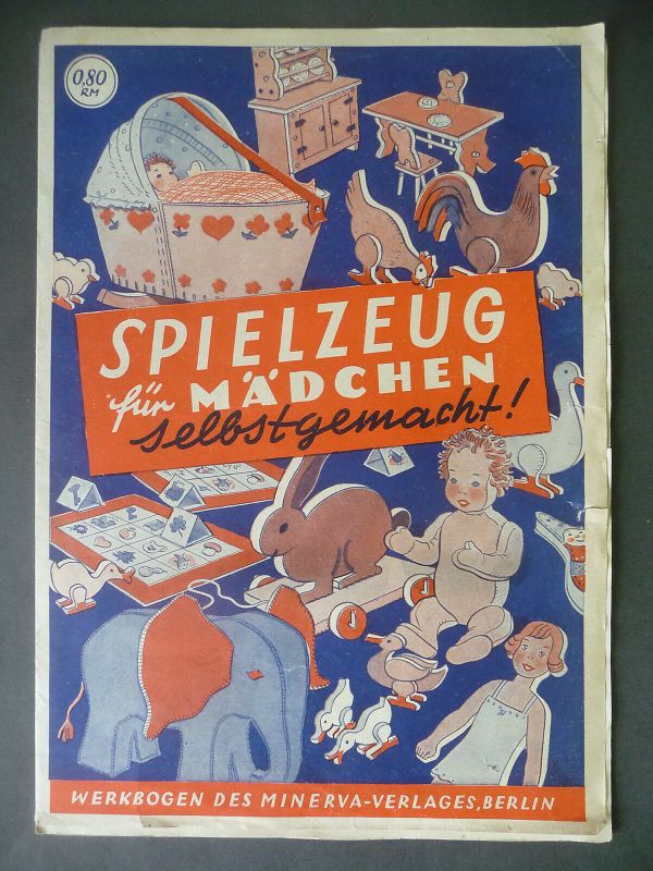 Spielzeug f. Mädchen selbstgemacht Bastel-Anleitungen Schnittmuster Minerva 1945