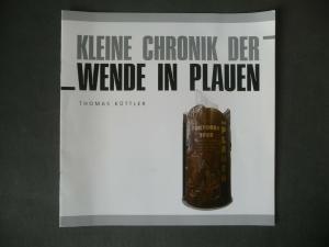 Kleine Chronik der Wende in Plauen / Thomas Küttler Broschüre 2014